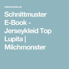 Schnittmuster E-Book - Jerseykleid Top Lupita | Milchmonster