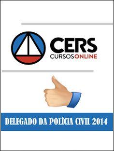 DELEGADO DA POLÍCIA CIVIL 2014 - CERS O Delegado de Polícia Civil é o funcionário público que chefia uma Delegacia de Polícia Estadual ou Federal.