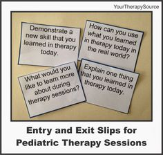 Your Therapy Source -  Free Entry and Exit Slips for Pediatric Therapy Pinned by SOS Inc. Resources http://pinterest.com/sostherapy.