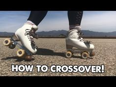 HOW TO DO A CROSSOVER! | Planet Roller Skate - YouTube