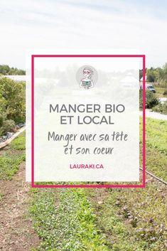 Pourquoi j'encourage l'agriculture biologique et locale? Zero Waste Home, Agriculture Biologique, Consumerism, Natural Living, Family Life, Activities For Kids, Encouragement, Positivity, Slow Food