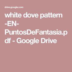 white dove pattern -EN- PuntosDeFantasia.pdf - Google Drive