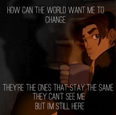 Disney Treasure Planet Jim. How can the world want me to change