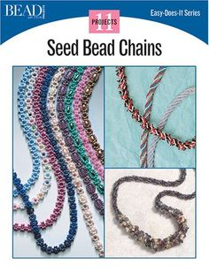 Seed Bead Chains: 11 Projects (Easy-Does-It)