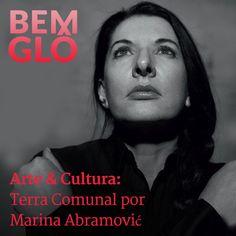 Confira o post de hoje que fala sobre a exposição da artista Marina Abramović, Terra Comunal. Vem! #bemglo #arteecultura #terracomunal