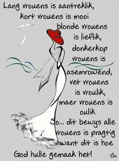 Alle vrouens is asemrowend Family Qoutes, Great Quotes, Inspirational Quotes, Motivational, Afrikaans Quotes, Woman Quotes, Birthday Wishes, Bible Verses, Poems