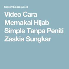 Video Cara Memakai Hijab Simple Tanpa Peniti  Zaskia Sungkar