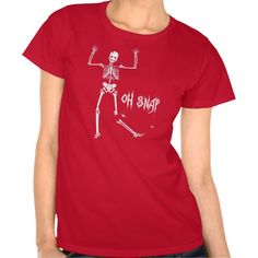Oh Snap, Funny Skeleton Halloween T Shirts