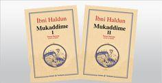 http://horozz.net/ibn-i-haldun-mukaddime-2-cilt.html - Mukaddime, İbn-i Haldunun en ünlü eseridir. Tarih, iktisat, sosyoloji, ve siyaset gibi birçok sosyal bilim için temel teşkil eden görüşleri