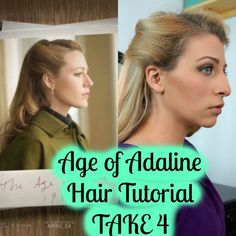 Age of Adaline Hair Tutorial TAKE 4