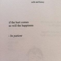 If the hurt comes, so will the happiness, be patient #quotes