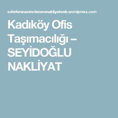 Kadıköy Ofis Taşımacılığı – SEYİDOĞLU NAKLİYAT Boarding Pass