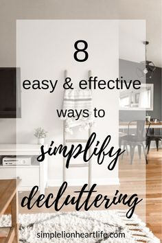 8 Easy & Effective Ways to Simplify Decluttering - Simple Lionheart Life Minimalism Living, Clutter Free Home, Declutter Your Life, Paper Clutter, Organization Hacks, Organizing Ideas, Organising Tips, Household Organization, Organizing Your Home