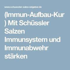 (Immun-Aufbau-Kur) Mit Schüssler Salzen Immunsystem und Immunabwehr stärken