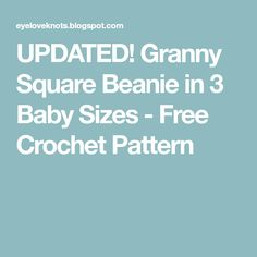 UPDATED! Granny Square Beanie in 3 Baby Sizes - Free Crochet Pattern