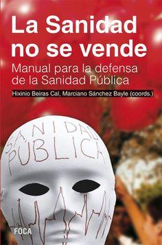 La sanidad no se vende : manual para la defensa de la sanidad pública (2015)