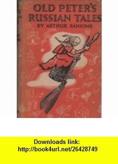 Old Peters Russian tales Arthur Ransome ,   ,  , ASIN: B002Y5XQM8 , tutorials , pdf , ebook , torrent , downloads , rapidshare , filesonic , hotfile , megaupload , fileserve