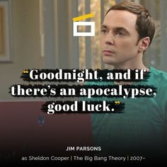 sheldon cooper the big bang theory 2007 jimparsons sheldoncooper goodnight goodluck thebigbangtheory chucklorre billprady quotes frames lines
