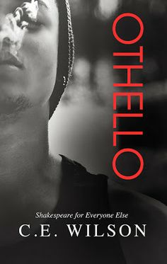 A Girl and Her Kindle: Othello (Shakespeare for Everyone Else) by C.E. Wilson Review
