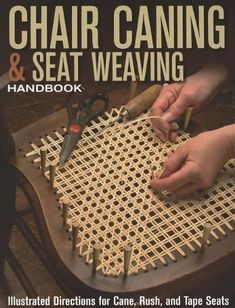 Chair Caning & Seat Weaving Handbook: Illustrated Directions for Cane, Rush, and Tape Seats by John Kelsey. $9.99