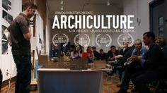 Archiculture Official Trailer on Vimeo Passion, testimonial, human B-reel, music track