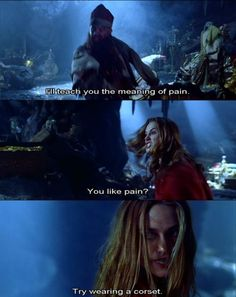 "Pirates of the Caribbean | ""You like pain? Try wearing a corset."""