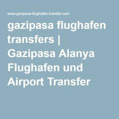 gazipasa flughafen transfers | Gazipasa Alanya Flughafen und Airport Transfer