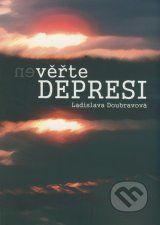 (Ne)verte depresi (Ladislava Doubravova)