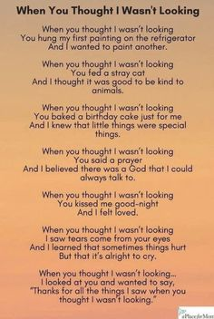 When you thought I wasn't looking - Parenting Thank You Poems, Mom Poems, New Dad Quotes, Quotes For Kids, Life Quotes, Qoutes, Family Quotes, Child Quotes, Daughter Quotes