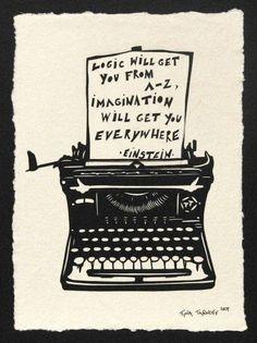 """Logic will get you from A to Z. Imagination will get you everywhere."" Albert Einstein #quote #einstein #imagination"