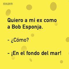 Comenzamos este #FelizLunes con humor. ¿También te gustaría ver a tu ex junto a Bob Esponja?   Síguenos y no te pierdas todas nuestras novedades sobre los temas más interesantes https://www.facebook.com/AliciaGalvanTarot/