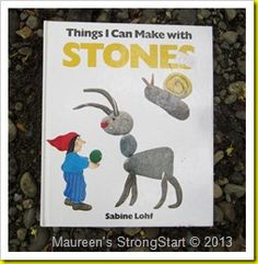 Book, Things I Can Make With Stones by Sabine Lohf & Activities (from Strong Start)