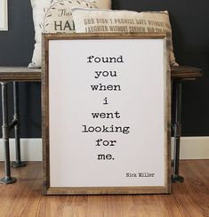 Found You When I Went Looking For Me Wood Framed Sign, Bedroom Wall Decor, Wall Hanging - Wood Projects The Words, Quotes To Live By, Me Quotes, Qoutes, Image Citation, D House, Beautiful Words, Making Ideas, Wood Signs