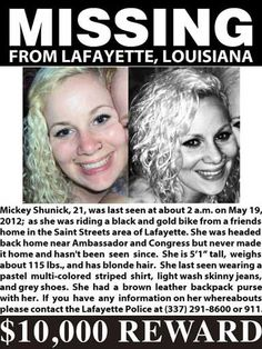 "Police say Shunick is a 5'1"" white female, with blonde hair and weights 115 pounds. She was last seen wearing a pastel, multi-colored striped shirt, light wash skinny jeans and grey shoes. Detectives are asking anyone with any information about the case to contact the Lafayette Police Department at 337-291-8600 or Crime Stoppers at 232-TIPS."