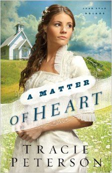 A Matter of Heart by Tracie Peterson...cannot wait to read this