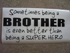 I think this would be a good wall quote to put on the wall in my boys' room I Love My Brother, Love My Boys, My Love, 3 Boys, Boy Room, Kids Room, Letter Wall, Vinyl Lettering, Model Homes