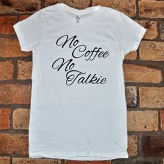 No Coffee No Talkie Fitted Juniors Tee