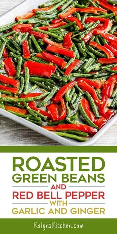 Roasted Green Beans and Red Bell Pepper with Garlic and Ginger are perfect for Christmas or any holiday where you want a festive side dish that s low-carb Keto low-glycemic vegan gluten-free and dairy-free found on Enchilada Pasta, Low Carb Side Dishes, Side Dish Recipes, Diabetic Side Dishes, Stuffed Pepper Soup, Stuffed Green Peppers, Vegetable Sides, Vegetable Recipes, Green Pepper Recipes