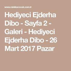 Hediyeci Ejderha Dibo - Sayfa 2 - Galeri - Hediyeci Ejderha Dibo - 26 Mart 2017 Pazar