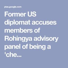 Former US diplomat accuses members of Rohingya advisory panel of being a 'che. Cheerleading, Signs, Facebook, Shop Signs, Sign, Cheer