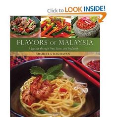 Flavors of Malaysia: A Journey Through Time, Tastes, and Traditions (Hippocrene Cookbook Library) by Susheela Raghavan