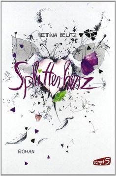 Splitterherz von Bettina Belitz http://www.amazon.de/dp/3839001056/ref=cm_sw_r_pi_dp_WpI0vb0R7P1NM