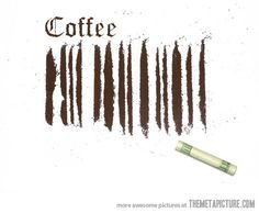 Coffee will be done in a minute or you could just roll up a dollar bill and go nuts