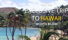 Win an Exclusive Trip to Hawaii Valued at $5,000