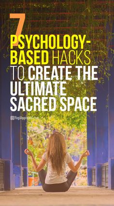 7 Psychology-Based Hacks to Create the Ultimate Sacred Space