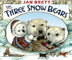 The Three Snow Bears by Jan Brett. The classic tale of Goldilocks and the Three Bears told in an arctic setting, with an Eskimo girl making herself at home in a polar bear family's igloo. Very cute- the kids loved it!  It's hard not to love a Jan Brett book... KJC