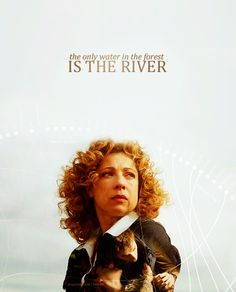 """Doctor Who: """"When a Good Man Goes to War."""" This is one of my favorite quotes, because it sounds like a mystical old saying, and shows how important River really is."""