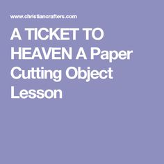 A TICKET TO HEAVEN A Paper Cutting Object Lesson