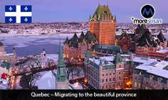 #Quebec - #Migrating to the #Beautiful #Province. Read more... #morevisas   https://www.morevisas.com/canada-immigration/quebec-migrating-to-the-beautiful-province/