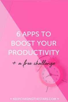 6 Apps that Boost Productivity + a free challenge